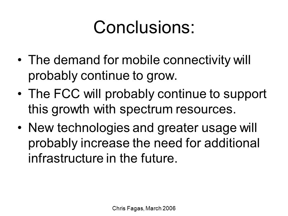 Chris Fagas, March 2006 Conclusions: The demand for mobile connectivity will probably continue to grow.
