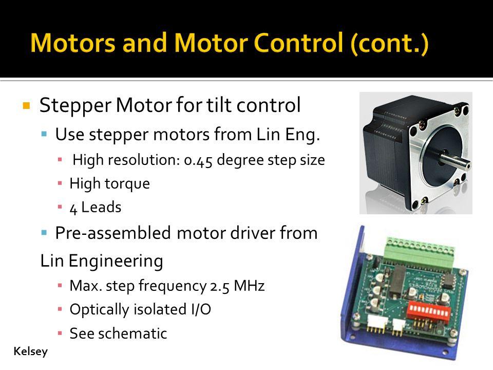  Stepper Motor for tilt control  Use stepper motors from Lin Eng.