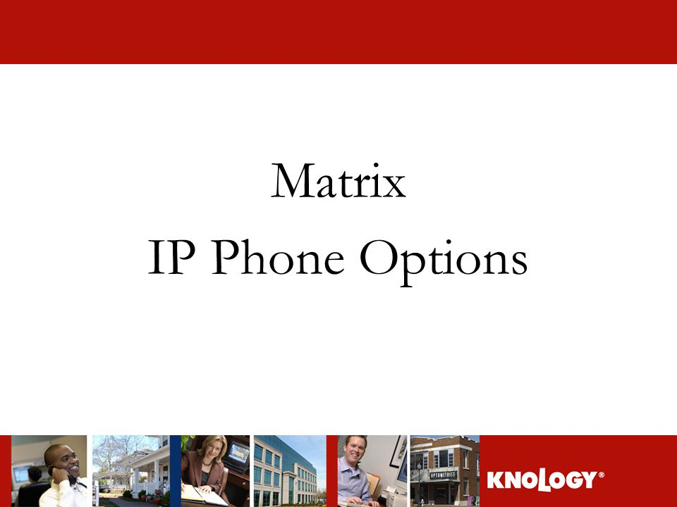 Matrix IP Phone Options
