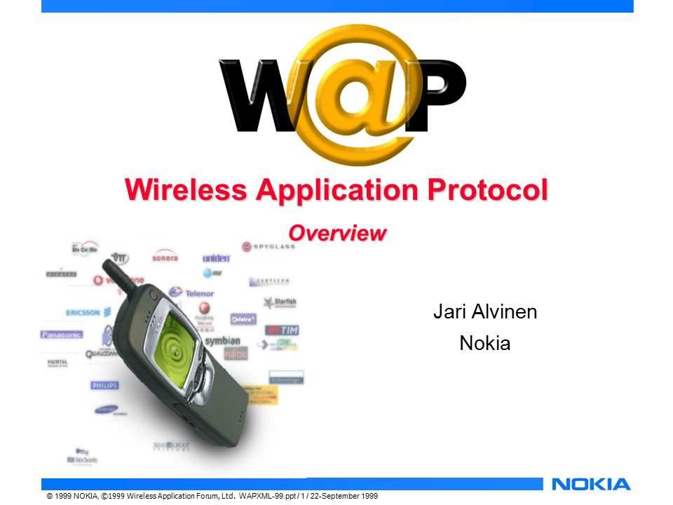 © 1999 NOKIA, ©1999 Wireless Application Forum, Ltd.