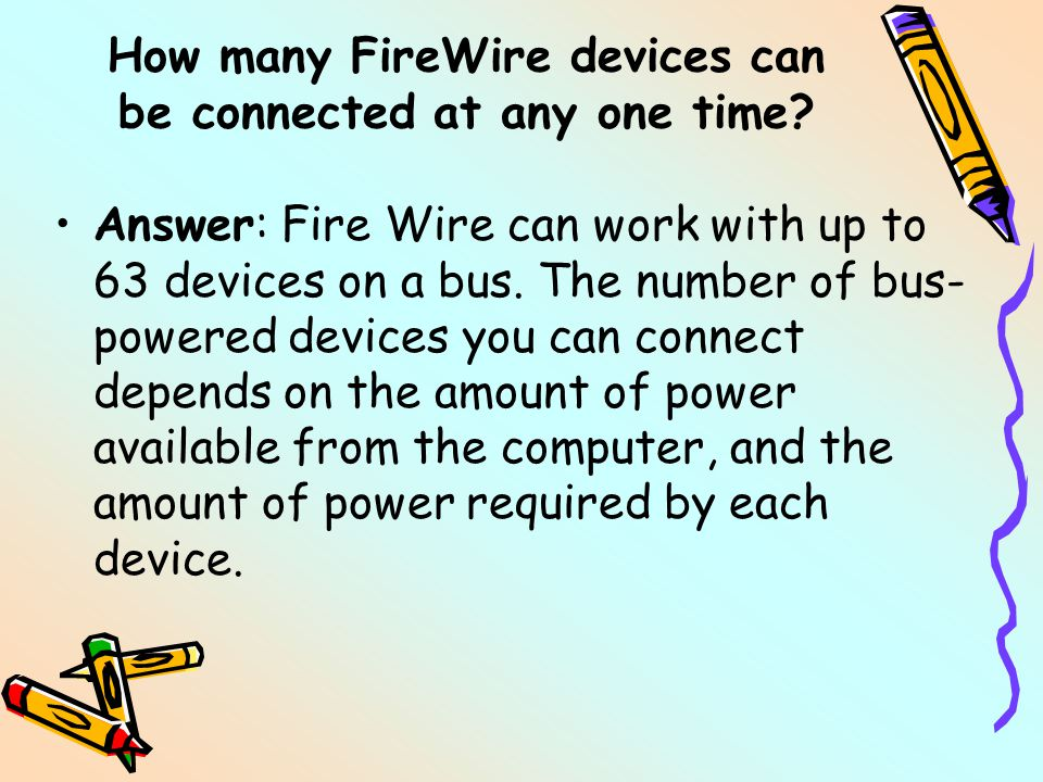 How many FireWire devices can be connected at any one time.