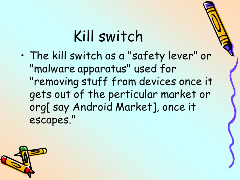 Kill switch The kill switch as a