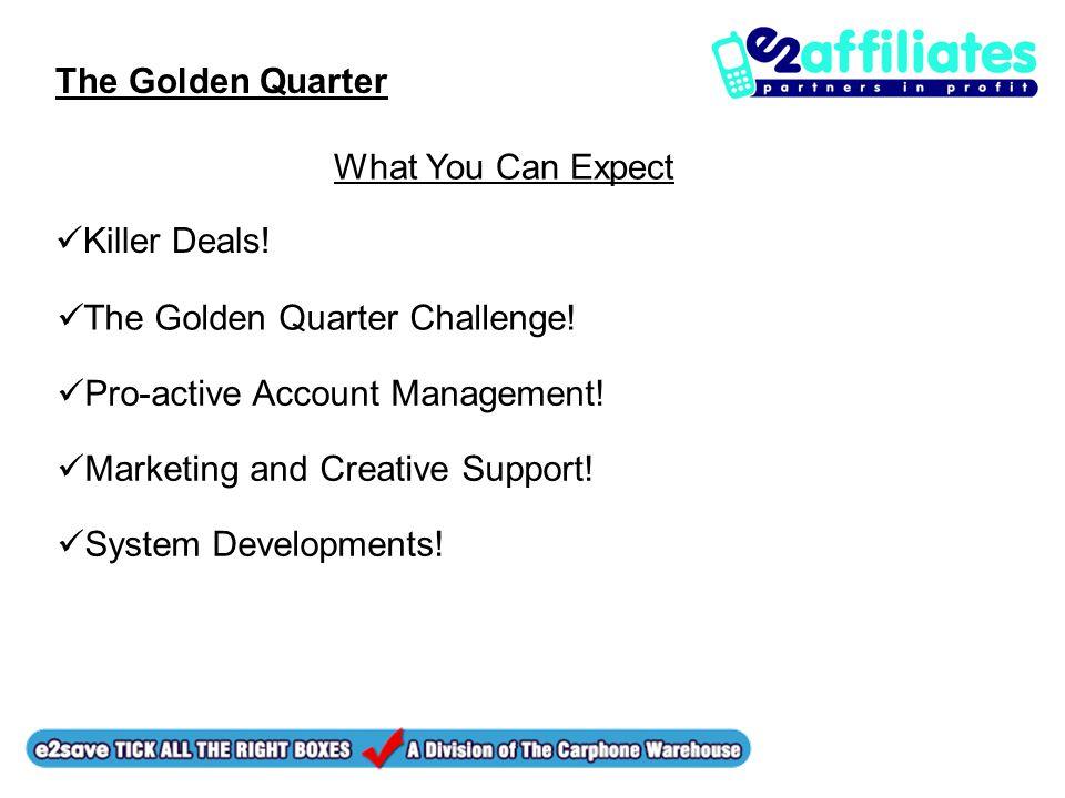 The Golden Quarter Killer Deals. What You Can Expect The Golden Quarter Challenge.