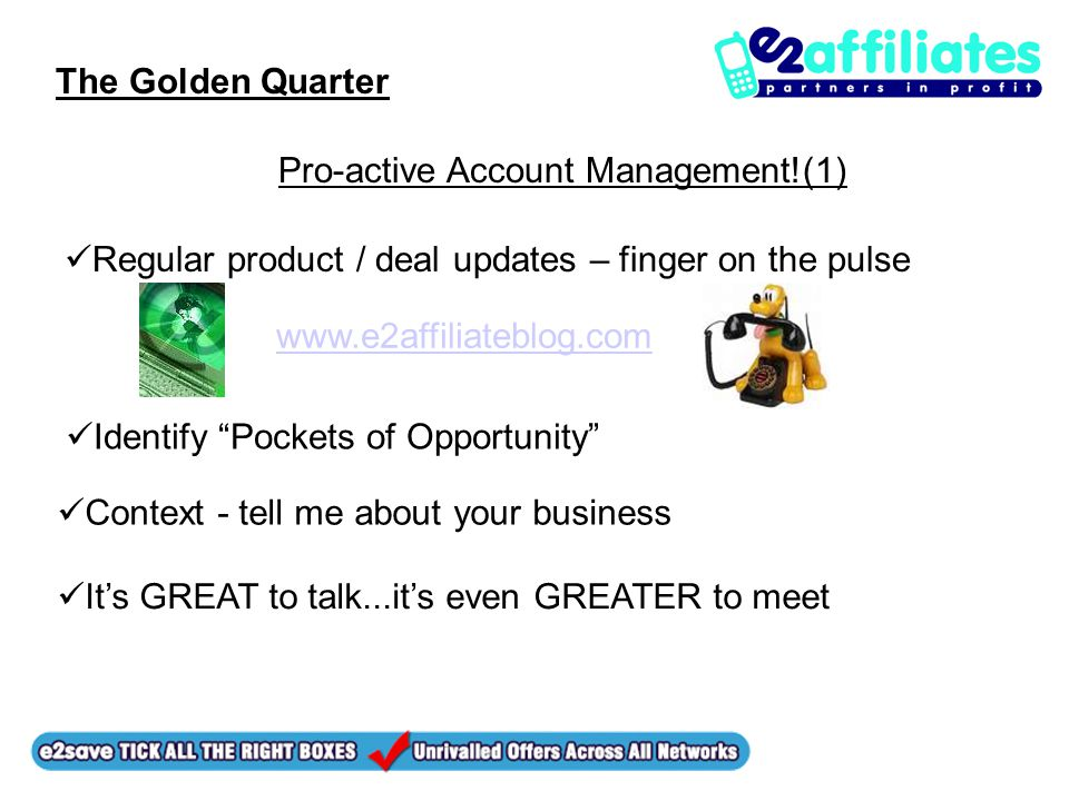 "The Golden Quarter Pro-active Account Management!(1) Identify ""Pockets of Opportunity"" It's GREAT to talk...it's even GREATER to meet Context - tell m"