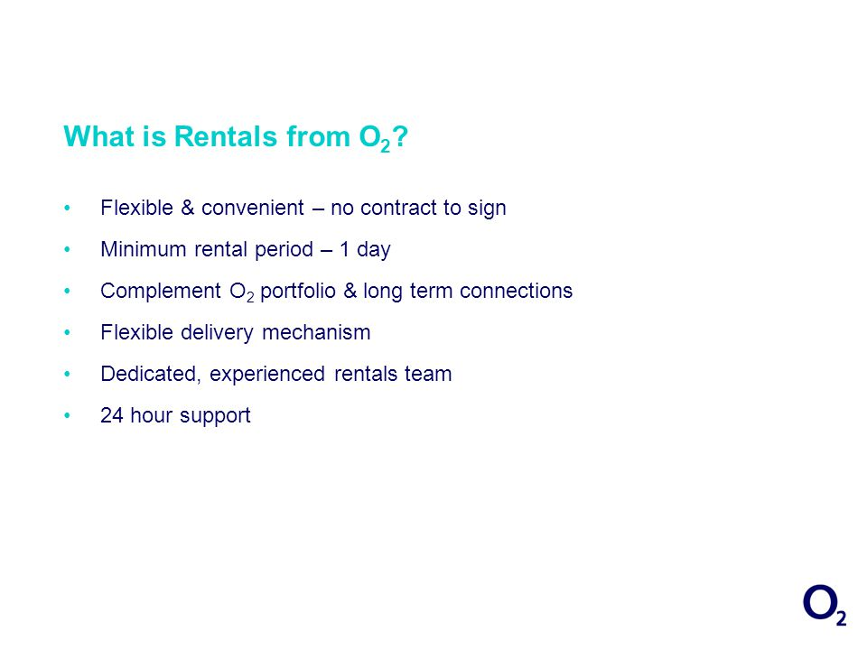 What is Rentals from O 2 .