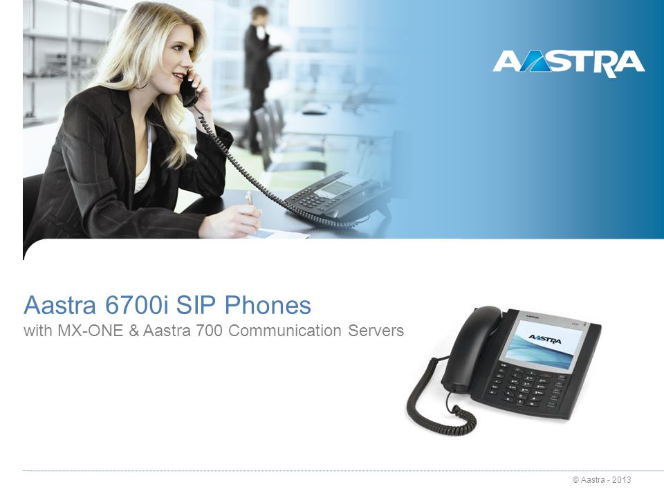 © Aastra - 2013 2 Sales Presentation Aastra 6700i Rev C Aastra SIP Phones - Introduction Comprehensive portfolio with a global industrial design Standards based Fully compliant with SIP (RFC3261) and associated RFCs High level of standard features, including Wideband audio support XML browser and server >Available Software Development Kit Integrated with MX-ONE Manager TS and Manager Provisioning MX-ONE Extension features CMG Directory services