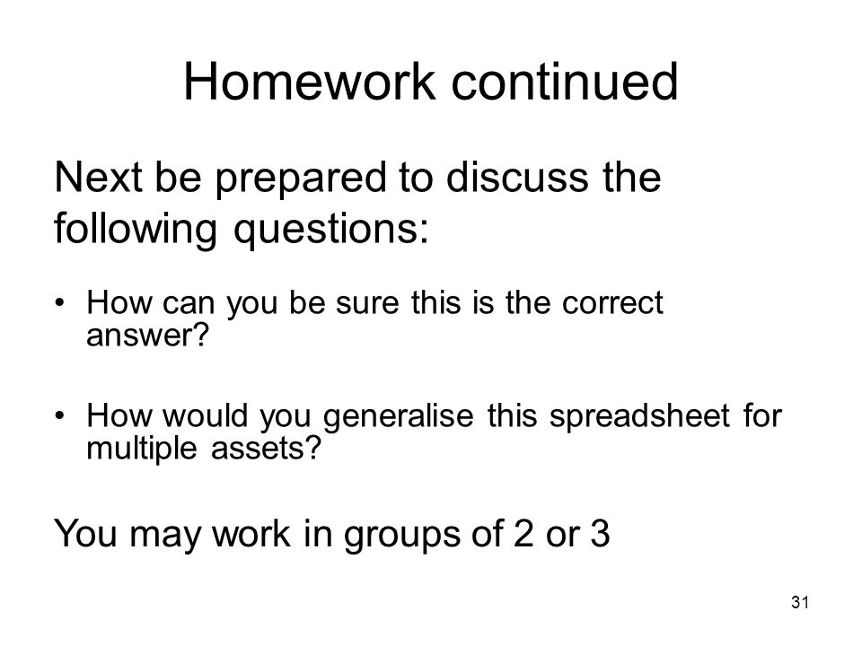 31 Homework continued How can you be sure this is the correct answer.