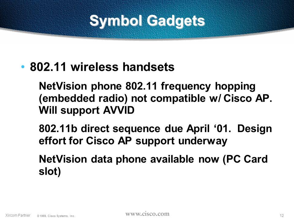 11 Xircom Partner © 1999, Cisco Systems, Inc.