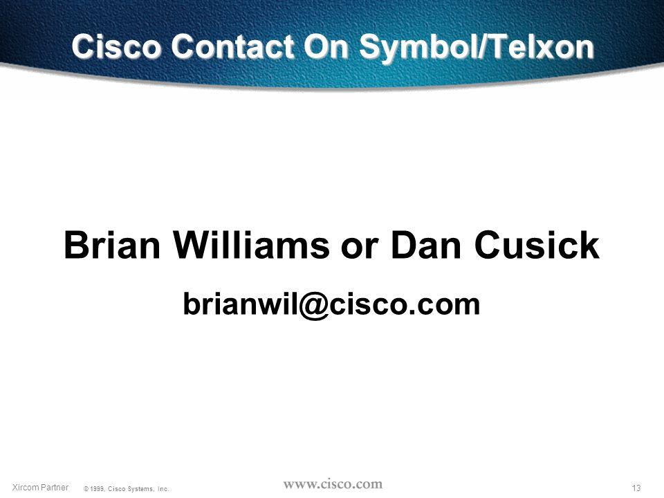 12 Xircom Partner © 1999, Cisco Systems, Inc.