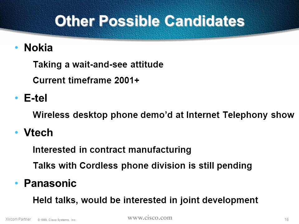 15 Xircom Partner © 1999, Cisco Systems, Inc.