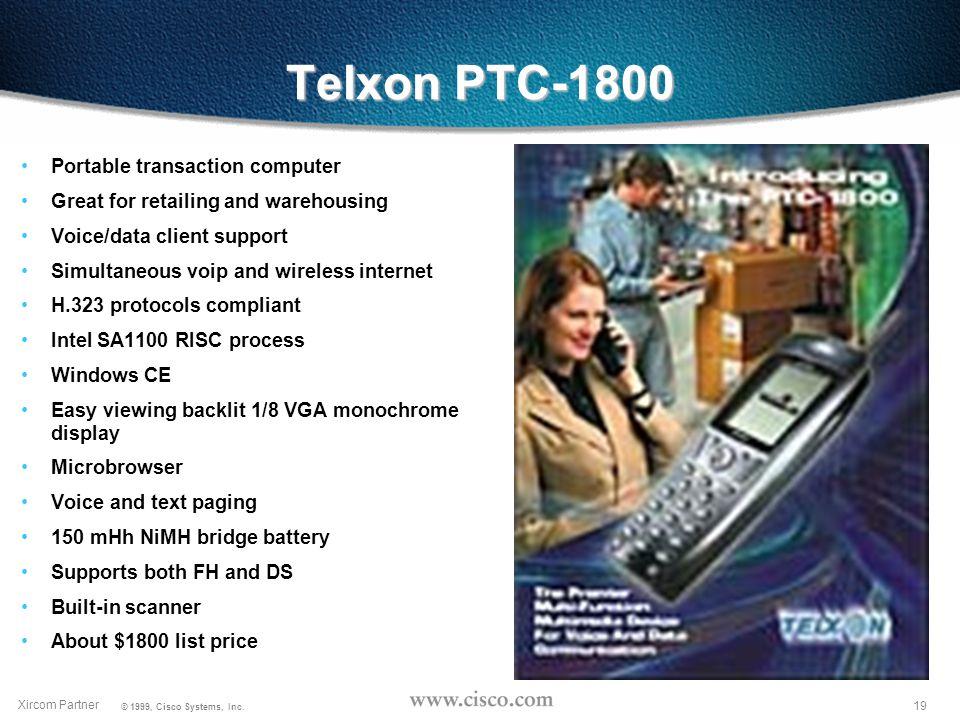 18 Xircom Partner © 1999, Cisco Systems, Inc.