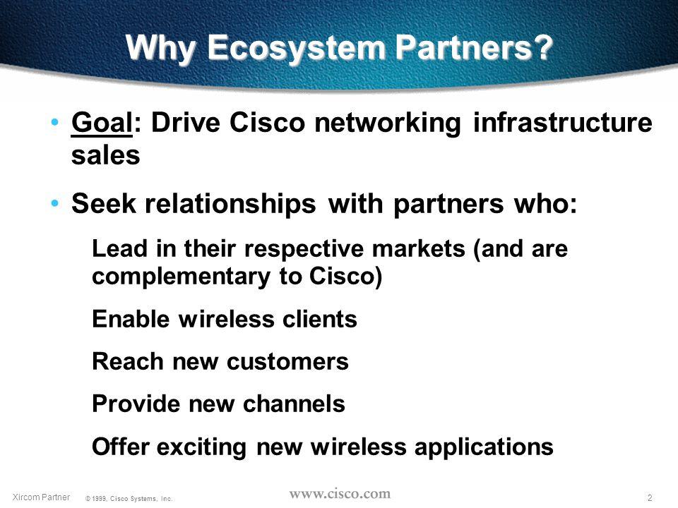 1 © 1999, Cisco Systems, Inc. Xircom Partner Wireless Bootcamp Ecosystem Partners