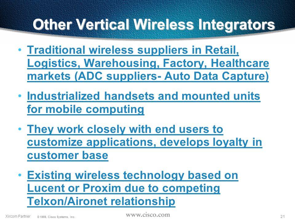 20 Xircom Partner © 1999, Cisco Systems, Inc.