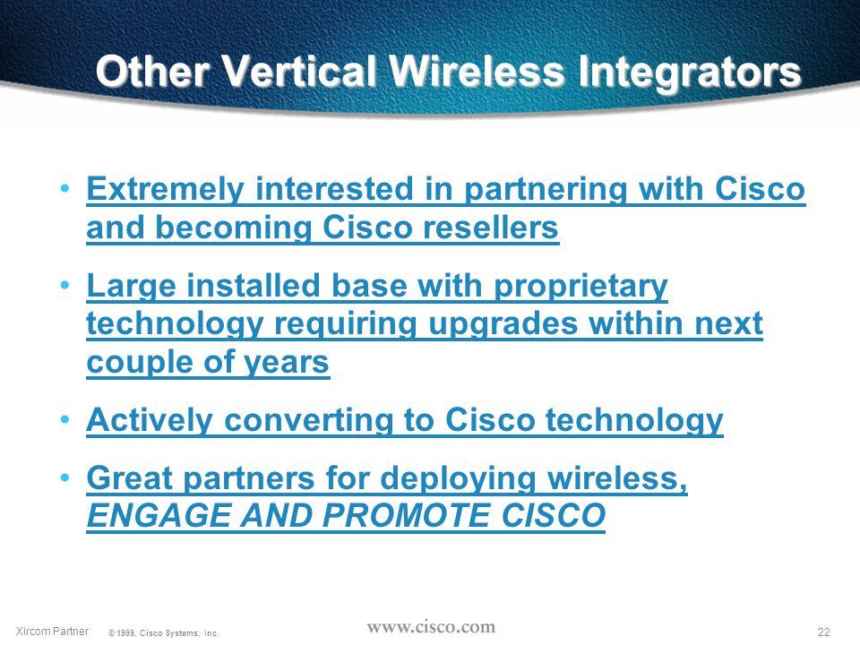 21 Xircom Partner © 1999, Cisco Systems, Inc.