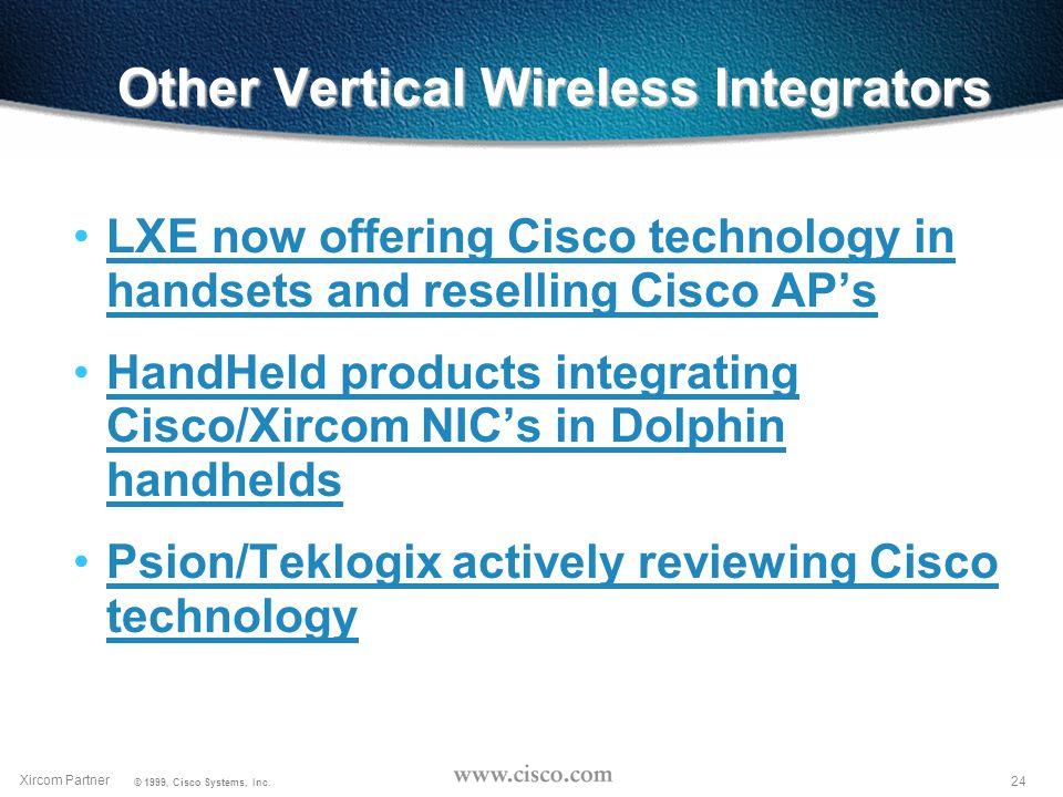 23 Xircom Partner © 1999, Cisco Systems, Inc.