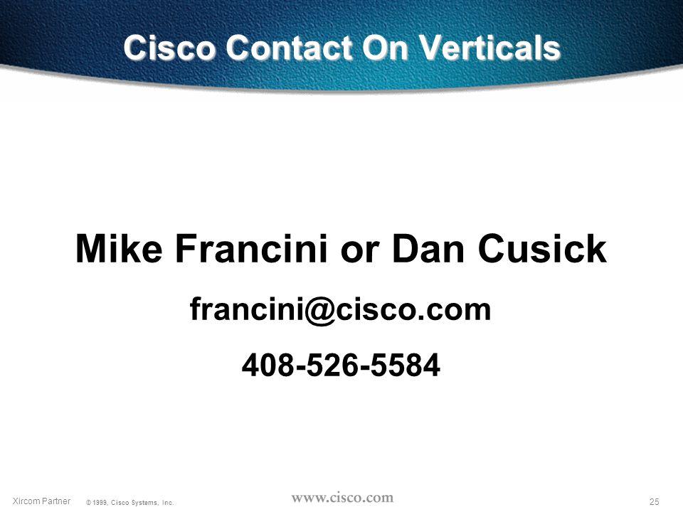 24 Xircom Partner © 1999, Cisco Systems, Inc.