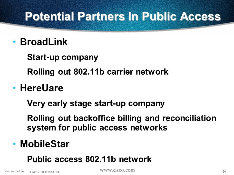 25 Xircom Partner © 1999, Cisco Systems, Inc.