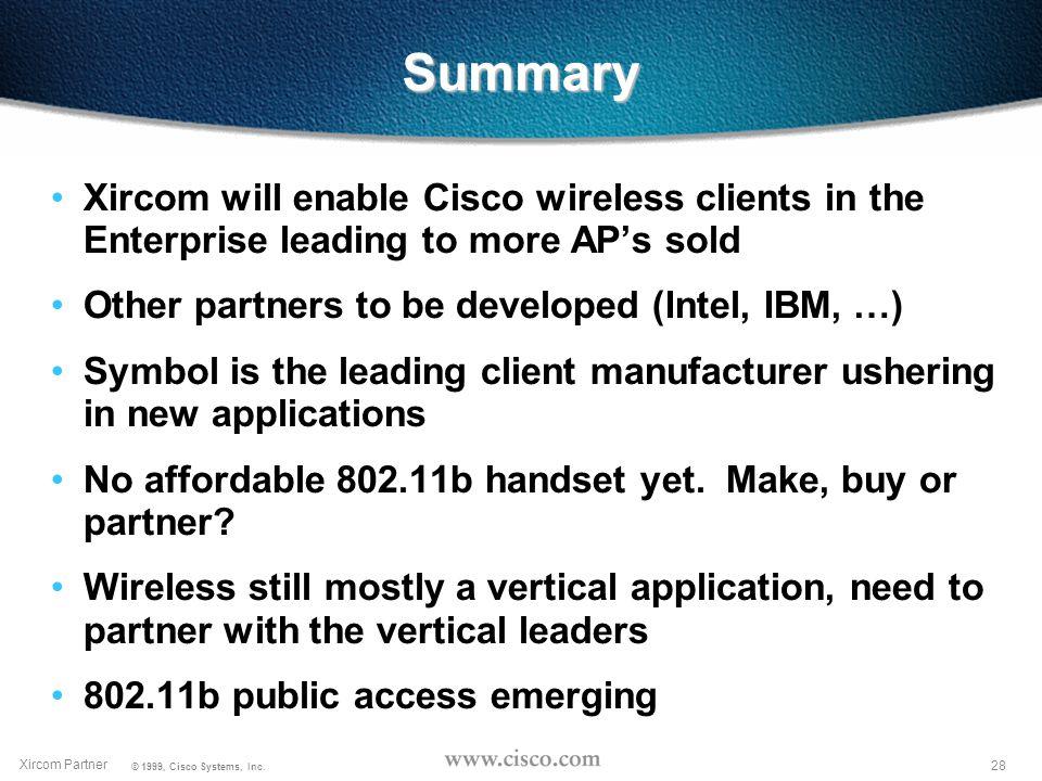 27 Xircom Partner © 1999, Cisco Systems, Inc.
