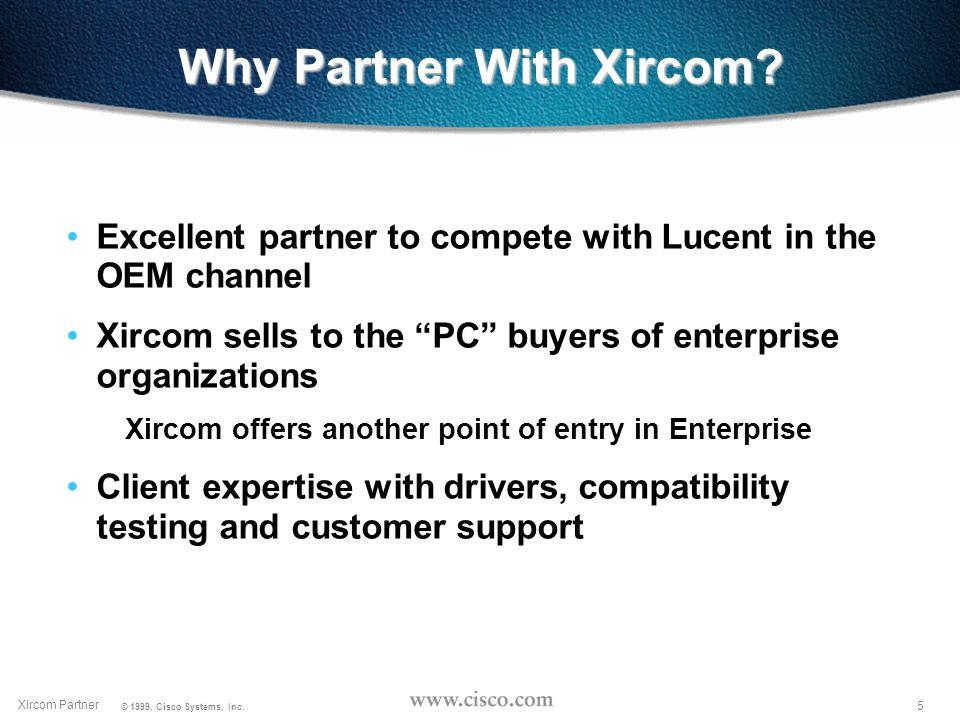 4 Xircom Partner © 1999, Cisco Systems, Inc.