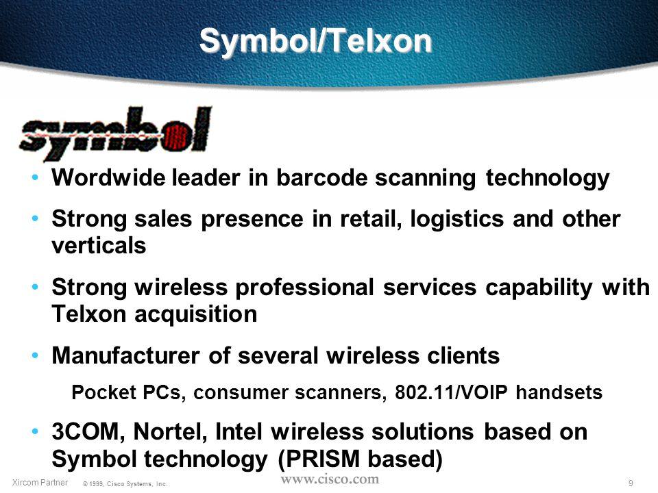 8 Xircom Partner © 1999, Cisco Systems, Inc.