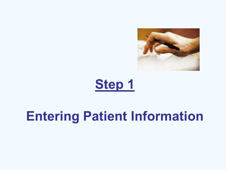 Step 1 Entering Patient Information