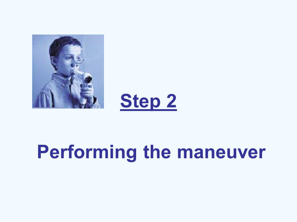 Step 2 Performing the maneuver