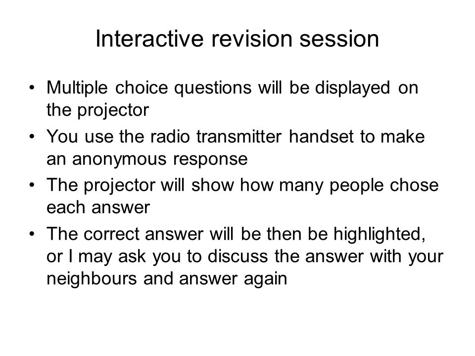 Interactive revision session The purpose of the session is to –allow you to find out how familiar you are with the course material –give you practice for the Week 10 statistics test –provide an opportunity for me to explain topics further if there is confusion