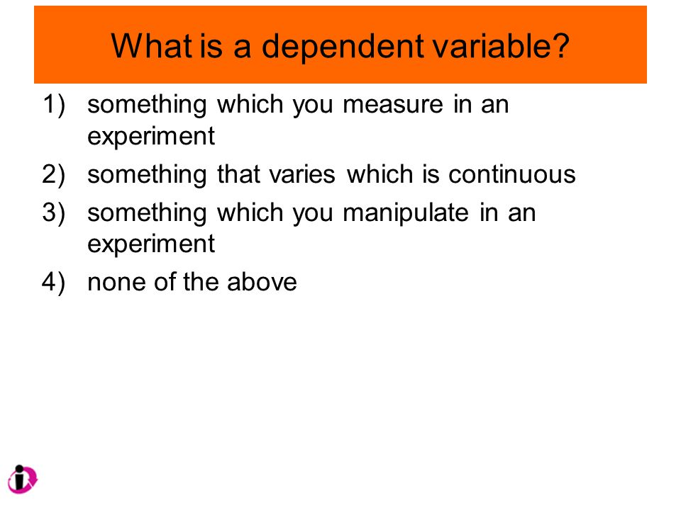 What is a dependent variable.