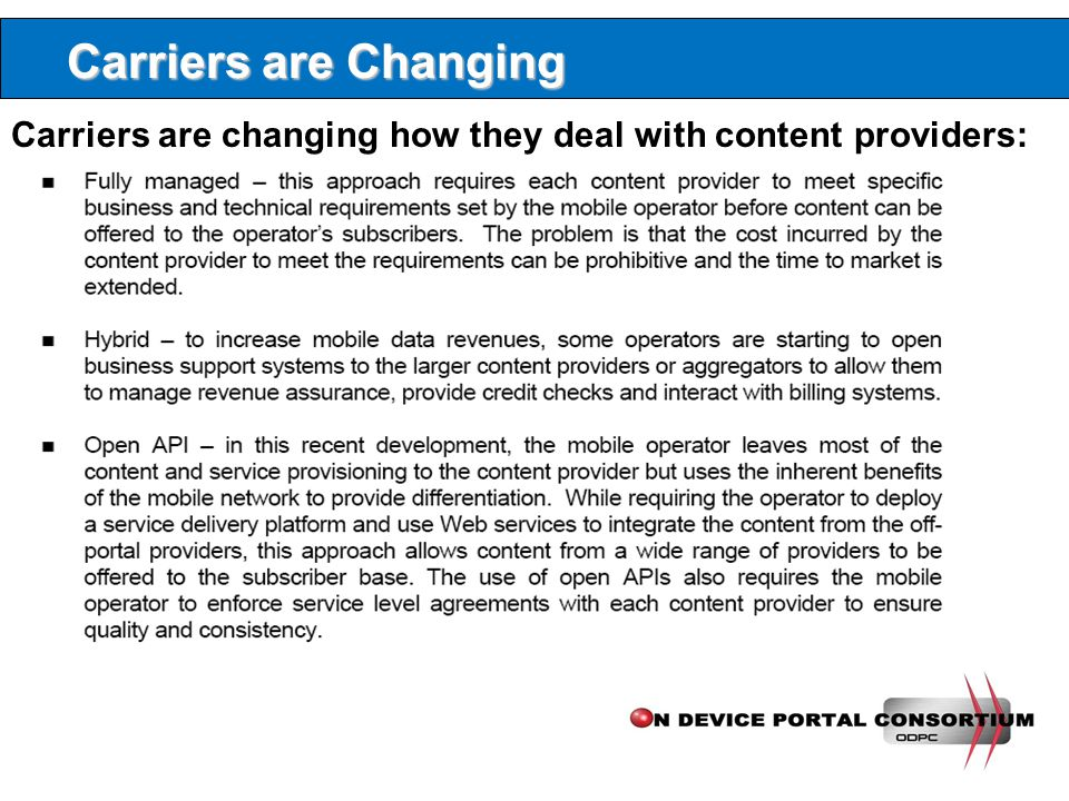 Carriers are Changing Carriers are changing how they deal with content providers: