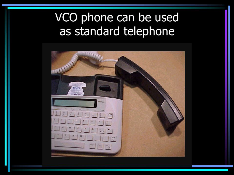 VCO phone can be used as standard telephone