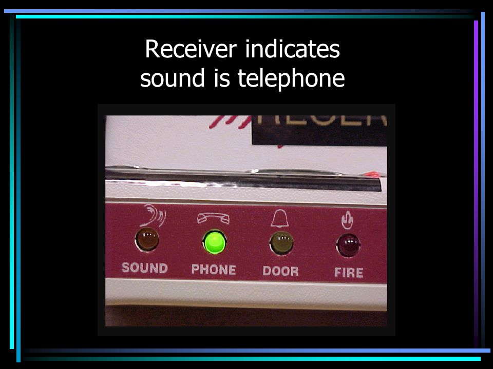 Receiver indicates sound is telephone