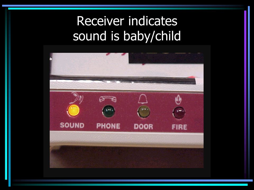 Receiver indicates sound is baby/child