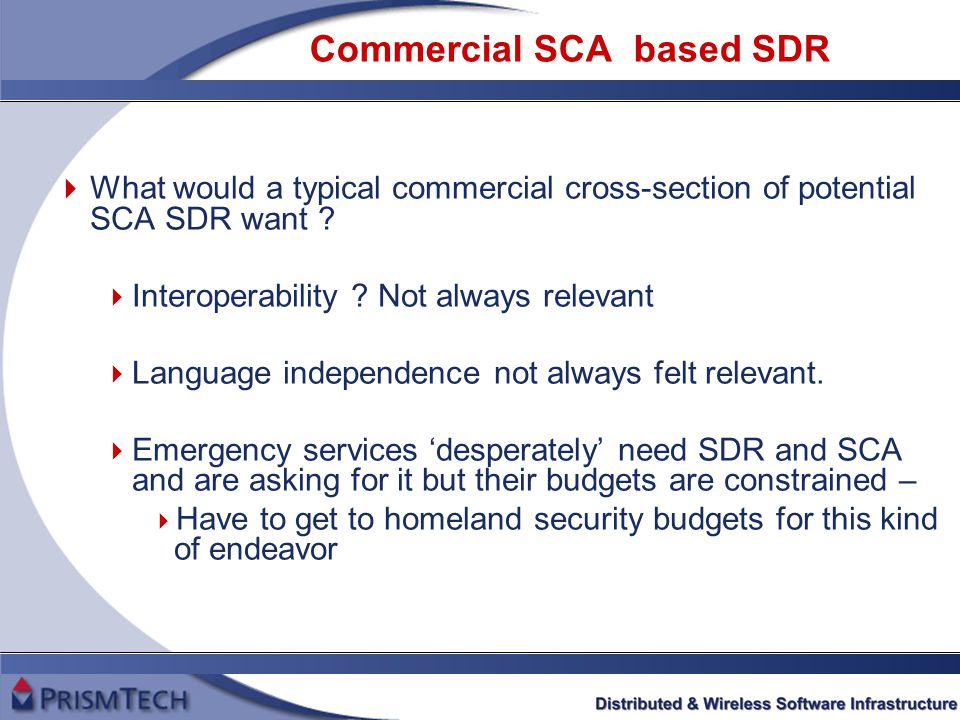 Commercial SCA based SDR  What would a typical commercial cross-section of potential SCA SDR want .