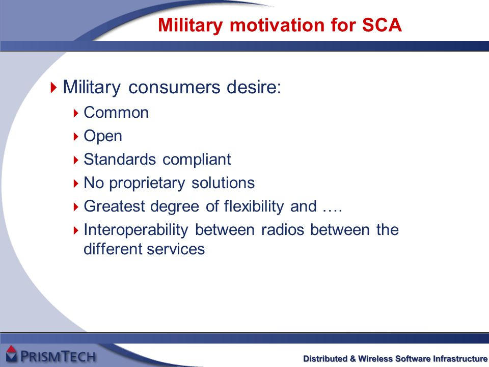 Commercial SCA based SDR (contd)  What would a typical commercial cross-section of potential SCA SDR want .