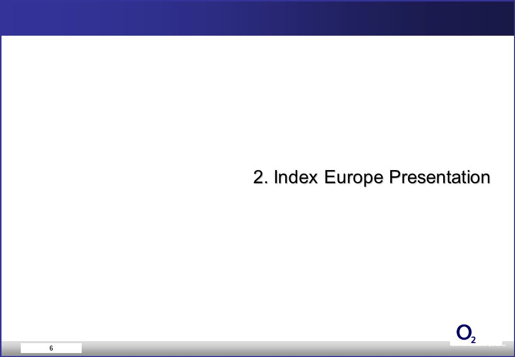 ©2004 Index Corporation. All rights reserved. 6 2. Index Europe Presentation