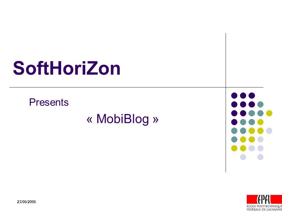 23/06/2006 SoftHoriZon Presents « MobiBlog »