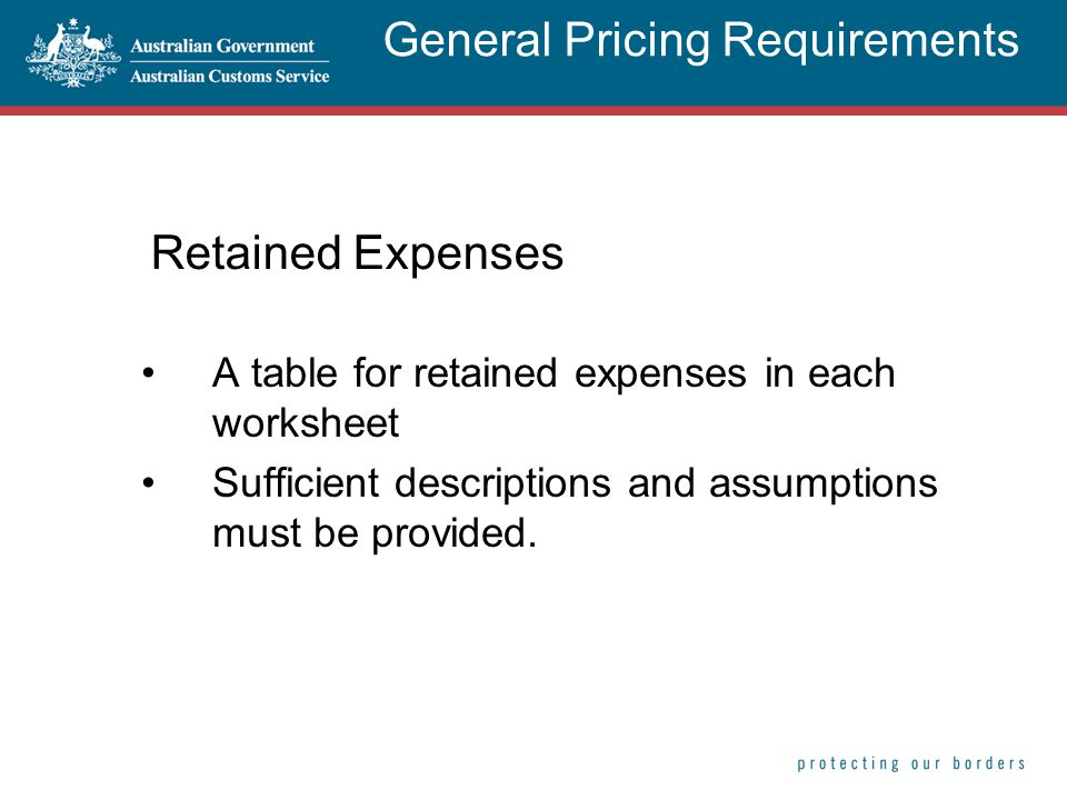 Retained Expenses A table for retained expenses in each worksheet Sufficient descriptions and assumptions must be provided. General Pricing Requiremen
