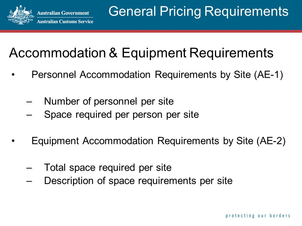 Accommodation & Equipment Requirements Personnel Accommodation Requirements by Site (AE-1) –Number of personnel per site –Space required per person pe