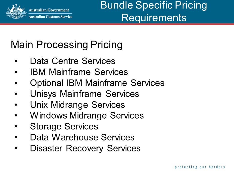 Main Processing Pricing Data Centre Services IBM Mainframe Services Optional IBM Mainframe Services Unisys Mainframe Services Unix Midrange Services W