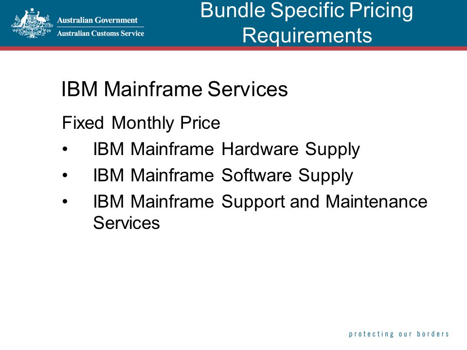 IBM Mainframe Services Fixed Monthly Price IBM Mainframe Hardware Supply IBM Mainframe Software Supply IBM Mainframe Support and Maintenance Services Bundle Specific Pricing Requirements