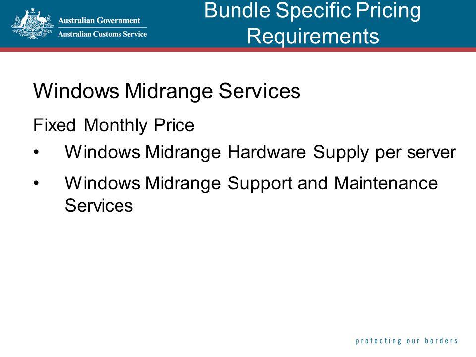 Windows Midrange Services Fixed Monthly Price Windows Midrange Hardware Supply per server Windows Midrange Support and Maintenance Services Bundle Spe