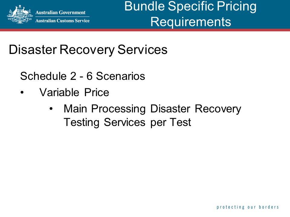 Disaster Recovery Services Schedule 2 - 6 Scenarios Variable Price Main Processing Disaster Recovery Testing Services per Test Bundle Specific Pricing Requirements