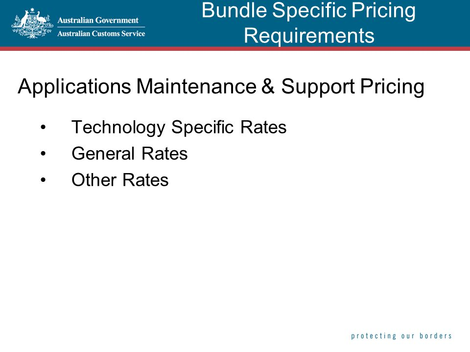 Applications Maintenance & Support Pricing Technology Specific Rates General Rates Other Rates Bundle Specific Pricing Requirements