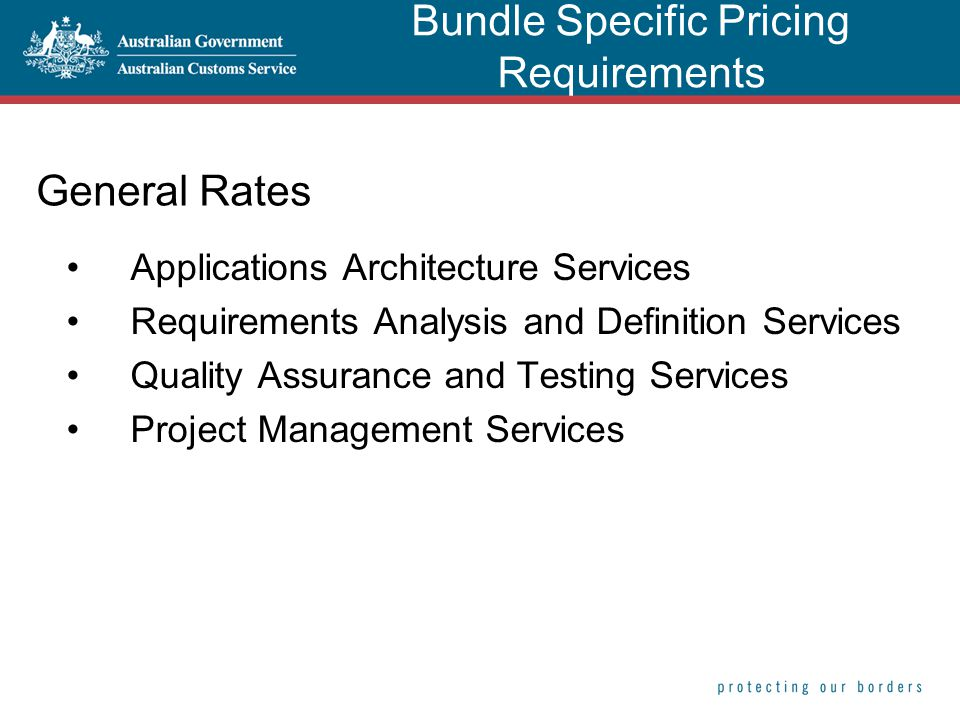 General Rates Applications Architecture Services Requirements Analysis and Definition Services Quality Assurance and Testing Services Project Manageme