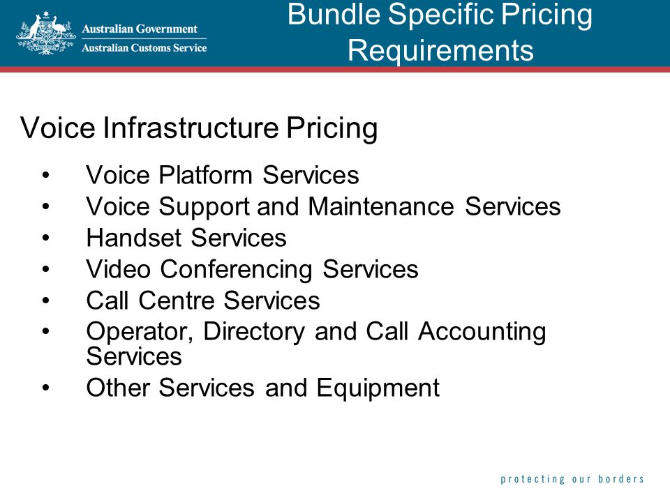 Voice Infrastructure Pricing Voice Platform Services Voice Support and Maintenance Services Handset Services Video Conferencing Services Call Centre Services Operator, Directory and Call Accounting Services Other Services and Equipment Bundle Specific Pricing Requirements