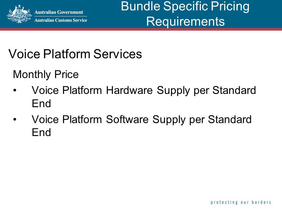 Voice Platform Services Monthly Price Voice Platform Hardware Supply per Standard End Voice Platform Software Supply per Standard End Bundle Specific