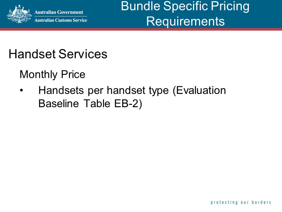 Handset Services Monthly Price Handsets per handset type (Evaluation Baseline Table EB-2) Bundle Specific Pricing Requirements