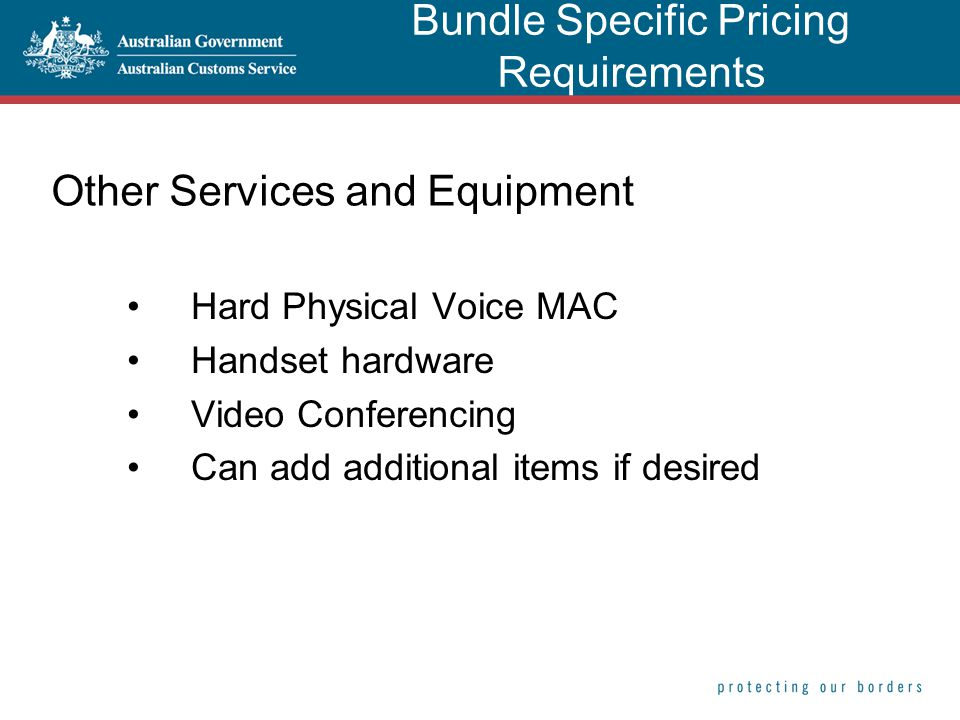 Other Services and Equipment Hard Physical Voice MAC Handset hardware Video Conferencing Can add additional items if desired Bundle Specific Pricing Requirements