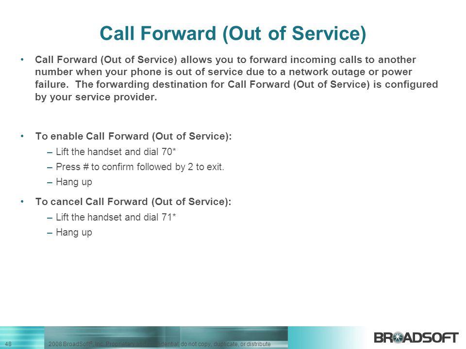 48 2008 BroadSoft ®, Inc.