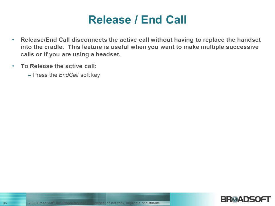 86 2008 BroadSoft ®, Inc.